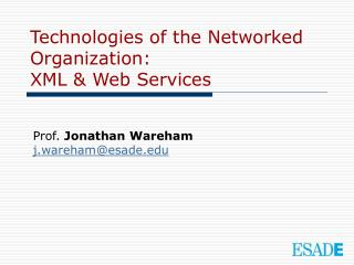 Technologies of the Networked Organization: XML & Web Services