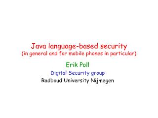 Java language-based security (in general and for mobile phones in particular)