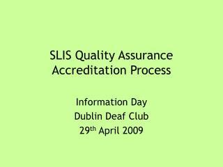 SLIS Quality Assurance Accreditation Process