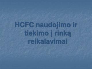 HCFC  naudojimo ir tiekimo ? rink? reikalavimai