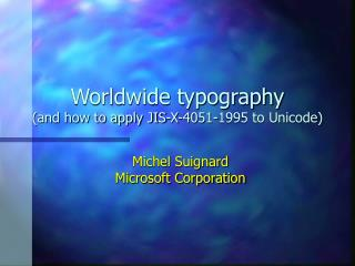 Worldwide typography (and how to apply JIS-X-4051-1995 to Unicode)