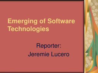 Emerging of Software Technologies