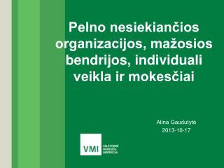 Pelno nesiekiančios organizacijos, mažosios bendrijos, individuali veikla ir mokesčiai