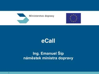 eCall Ing. Emanuel Šíp náměstek ministra dopravy