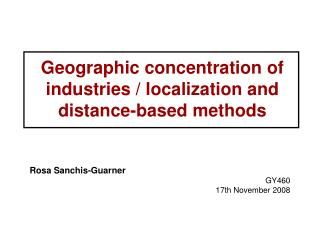 Geographic concentration of industries / localization and distance-based methods