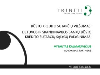 VYTAUTAS KALMATA VIČIUS ADVOKATAS, PARTNERIS VILNIUS,  2014-03-2 4