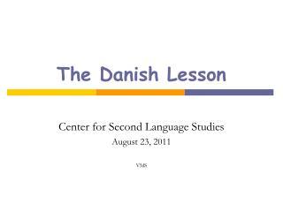 The Danish Lesson