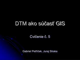 DTM ako súčasť GIS