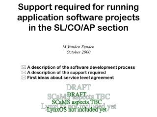 A description of the software development process  A description of the support required