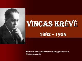 VINCAS KR ĖVĖ