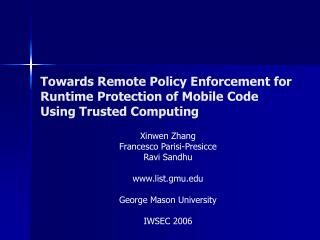 Towards Remote Policy Enforcement for Runtime Protection of Mobile Code Using Trusted Computing