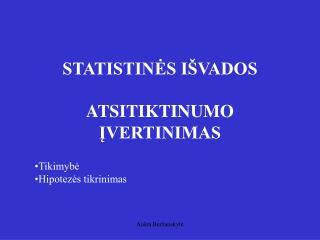 STATISTINĖS IŠVADOS ATSITIKTINUMO ĮVERTINIMAS