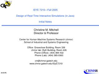 ISYE 7210—Fall 2005 Design of Real-Time Interactive Simulations (in Java) Initial Notes