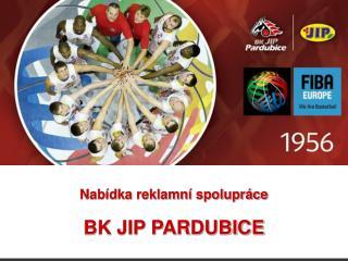 Nabídka reklamní spolupráce  BK JIP PARDUBICE