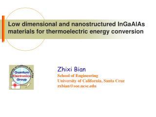Zhixi Bian School of Engineering University of California, Santa Cruz zxbian@soe.ucsc