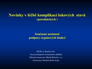 MUDr. I. Herold, CSc. Anesteziologicko-resuscitační oddělení