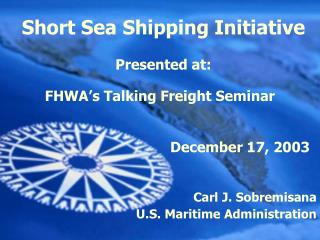 Short Sea Shipping Initiative Presented at: