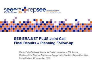 SEE-ERA.NET PLUS Joint Call  Final Results + Planning Follow-up