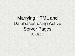 Marrying HTML and Databases using Active Server Pages