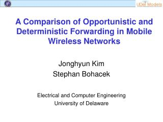 A Comparison of Opportunistic and Deterministic Forwarding in Mobile Wireless Networks