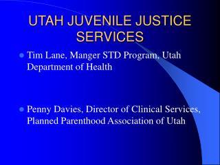 UTAH JUVENILE JUSTICE SERVICES