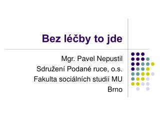 Bez l�?by to jde