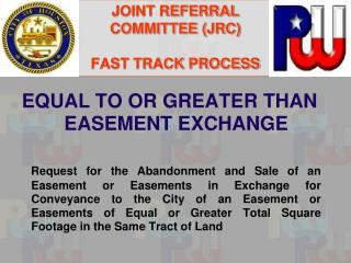 JOINT REFERRAL COMMITTEE (JRC)  FAST TRACK PROCESS