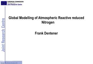 Global Modelling of Atmospheric Reactive reduced Nitrogen Frank Dentener