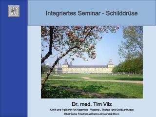Integriertes Seminar - Schilddrüse Dr. med. Tim Vilz