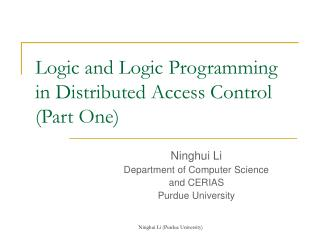 Logic and Logic Programming in Distributed Access Control (Part One)