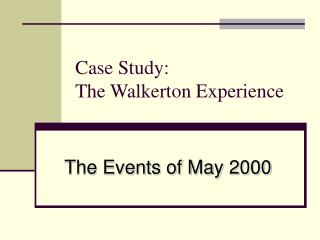 Case Study: The Walkerton Experience