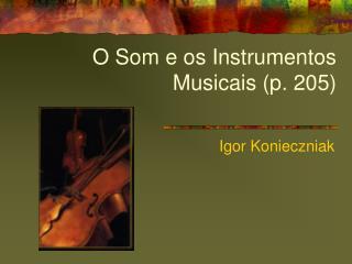 O Som e os Instrumentos Musicais (p. 205)