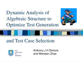 Dynamic Analysis of Algebraic Structure to Optimize Test Generation  and Test Case Selection