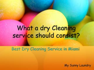 What a dry Cleaning service should consist?