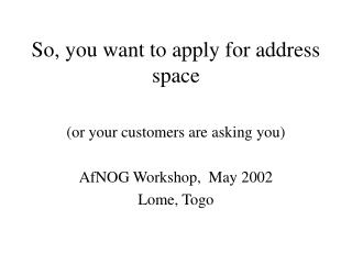 So, you want to apply for address space