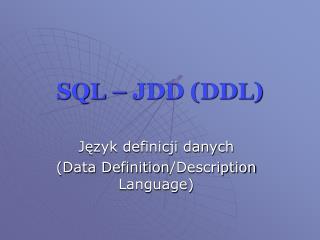 SQL – JDD (DDL)