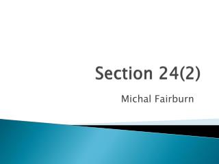 Section 24(2)