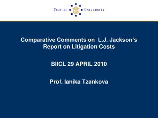 Comparative Comments on  L.J. Jackson's Report on Litigation Costs