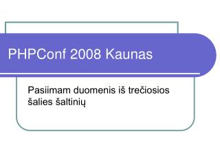 PHPConf 2008 Kaunas