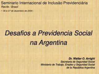 Desafios a Previdencia Social  na Argentina