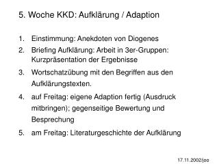 5. Woche KKD: Aufklärung / Adaption