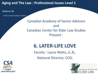 Canadian Academy of Senior Advisors and Canadian Center for Elder Law Studies Present :