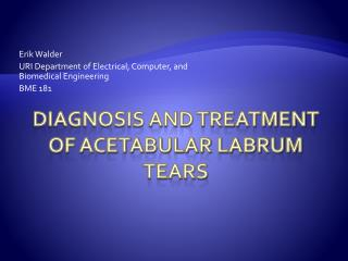 Diagnosis and treatment of Acetabular Labrum Tears