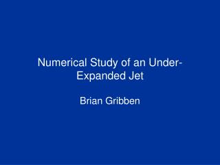 Numerical Study of an Under-Expanded Jet