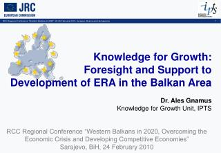 Knowledge for Growth:  Foresight and Support to  Development of ERA in the Balkan Area
