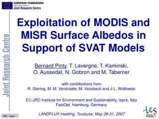 Exploitation of MODIS and MISR Surface Albedos in Support of SVAT Models