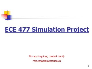ECE 477 Simulation Project For any inquires, contact me @ mrnezhad@uwaterloo