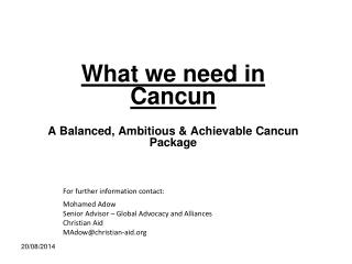 What we need in Cancun A Balanced, Ambitious & Achievable Cancun Package