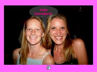 Hallo  Schröders!!