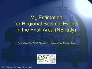 M w  Estimation  for Regional Seismic Events  in the Friuli Area (NE Italy)